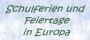 Ferienzeitweb - Schulferien und Feiertage in Europa